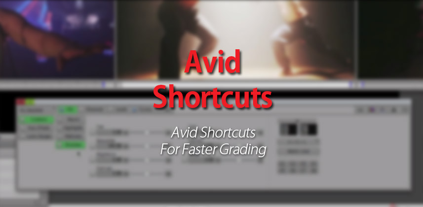 Avid Shortcuts: How to Color Correct Faster in Avid Media Composer