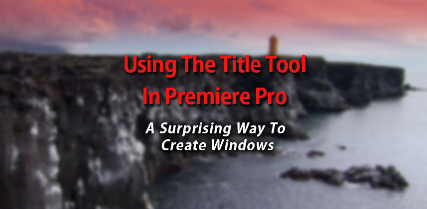 Learn how to use the Premiere Pro Title Tool to create masks and Vignettes for color correction