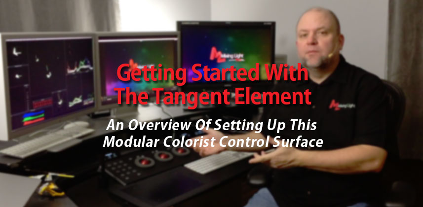 Getting started with the Tangent Element. An overview of this modular colorist control surface.