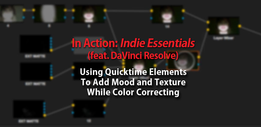 Using Indie Essentials in DaVinci Resolve with the Layer Mixer