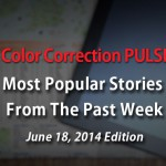 Top Color Correction News Stories: Week of June 18